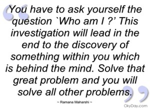 you-have-to-ask-yourself-the-question-who-ramana-maharshi
