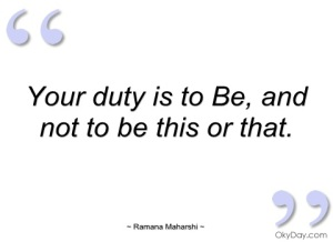 your-duty-is-to-be-ramana-maharshi